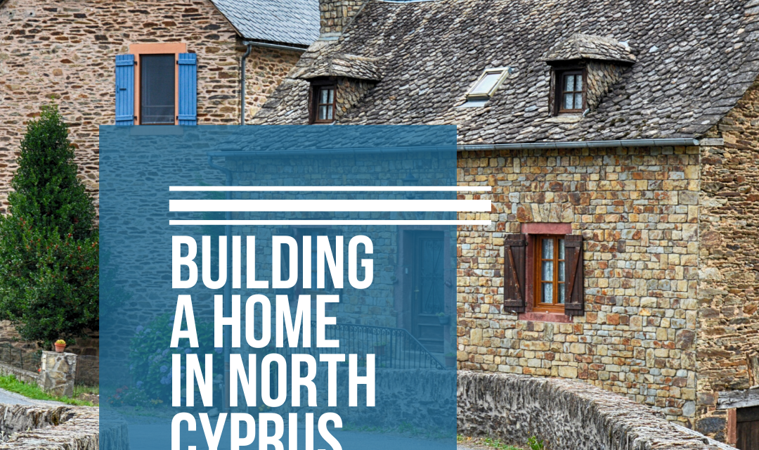 How to built a home in North Cyprus